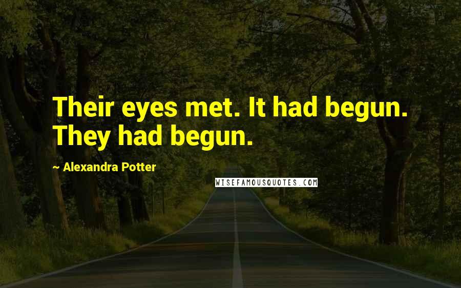 Alexandra Potter quotes: Their eyes met. It had begun. They had begun.