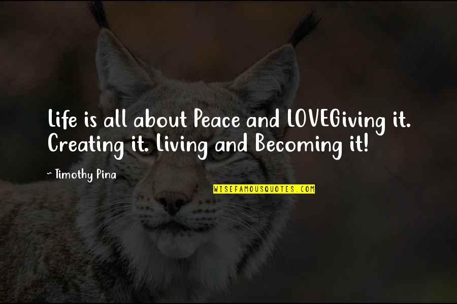 Alexandre Dumas Pere Quotes By Timothy Pina: Life is all about Peace and LOVEGiving it.