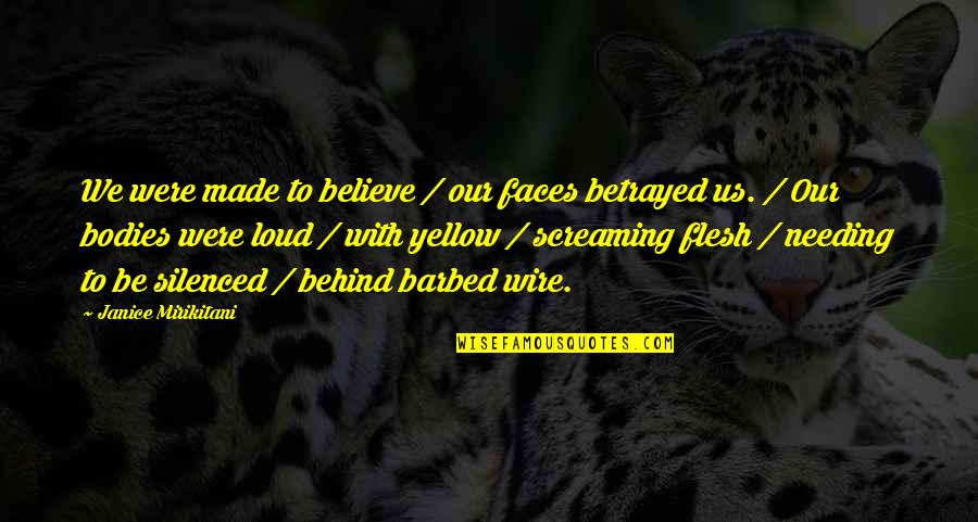 Alfieri Quotes By Janice Mirikitani: We were made to believe / our faces