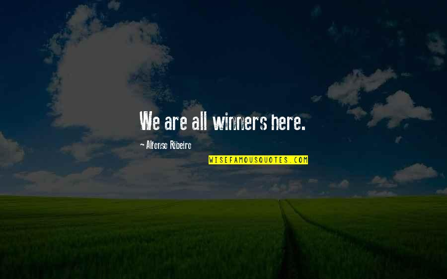 Alfonso Ribeiro Quotes By Alfonso Ribeiro: We are all winners here.