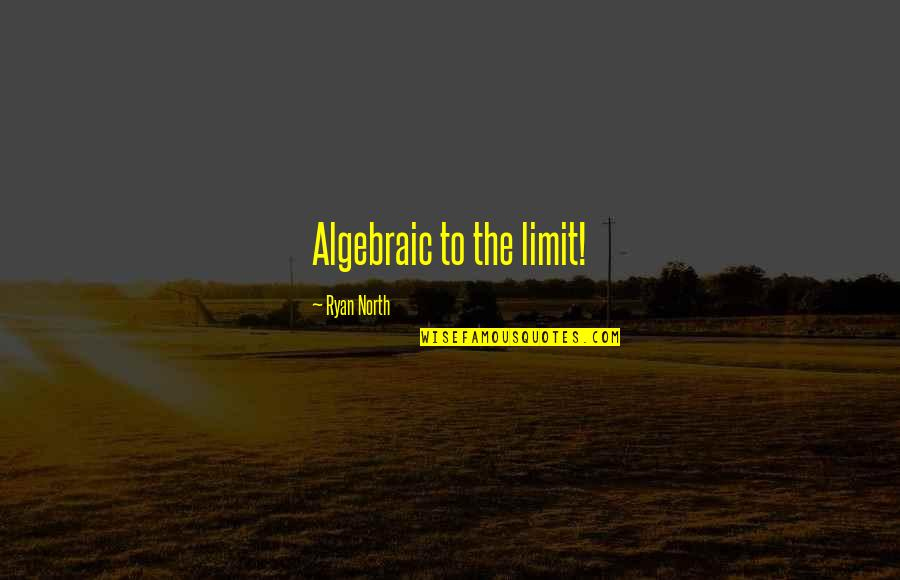 Algebraic Quotes By Ryan North: Algebraic to the limit!