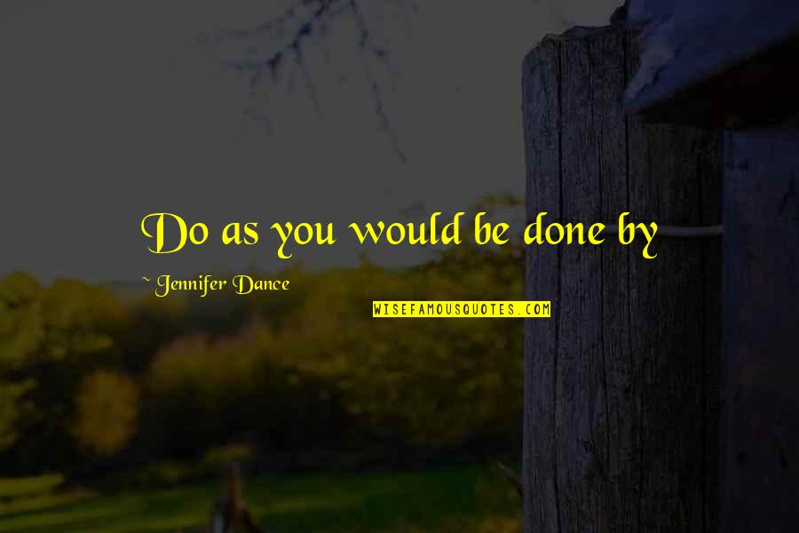 Algonquin Table Quotes By Jennifer Dance: Do as you would be done by