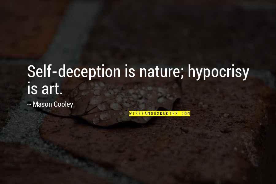 Algorithm The Hacker Movie Quotes By Mason Cooley: Self-deception is nature; hypocrisy is art.