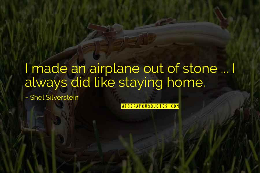 Alhamdulillah It's Jummah Quotes By Shel Silverstein: I made an airplane out of stone ...