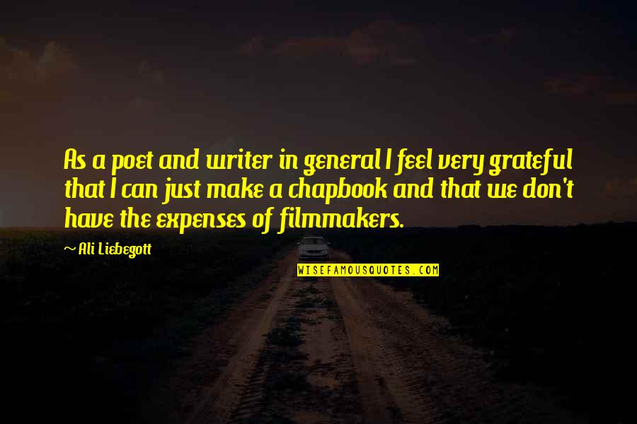 Ali As Quotes By Ali Liebegott: As a poet and writer in general I