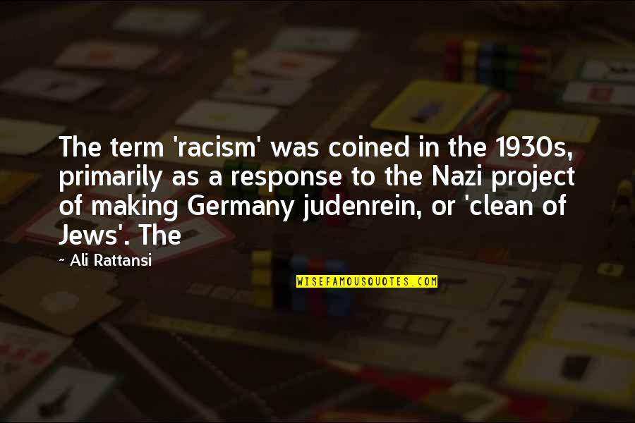 Ali As Quotes By Ali Rattansi: The term 'racism' was coined in the 1930s,