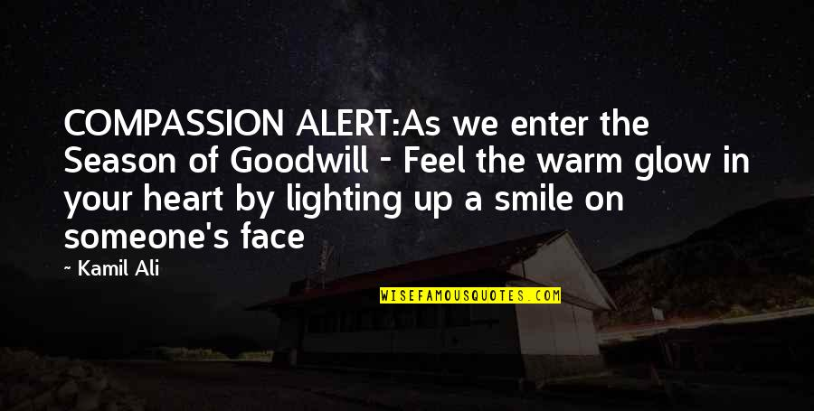 Ali As Quotes By Kamil Ali: COMPASSION ALERT:As we enter the Season of Goodwill