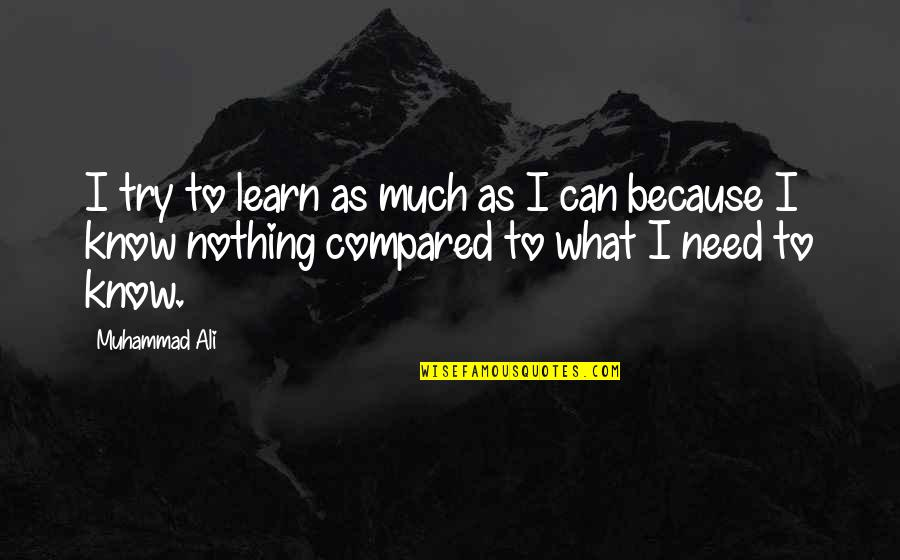 Ali As Quotes By Muhammad Ali: I try to learn as much as I
