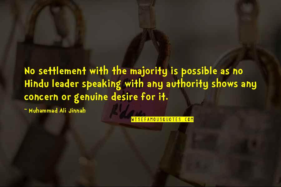 Ali As Quotes By Muhammad Ali Jinnah: No settlement with the majority is possible as
