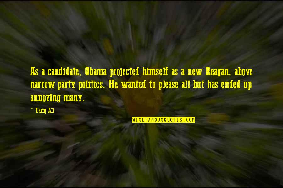 Ali As Quotes By Tariq Ali: As a candidate, Obama projected himself as a