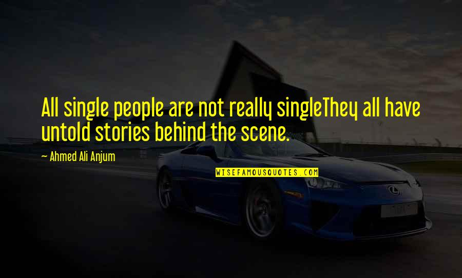 Ali G Best Quotes By Ahmed Ali Anjum: All single people are not really singleThey all