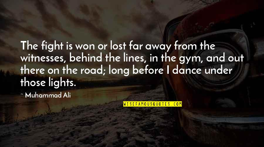 Ali G Best Quotes By Muhammad Ali: The fight is won or lost far away