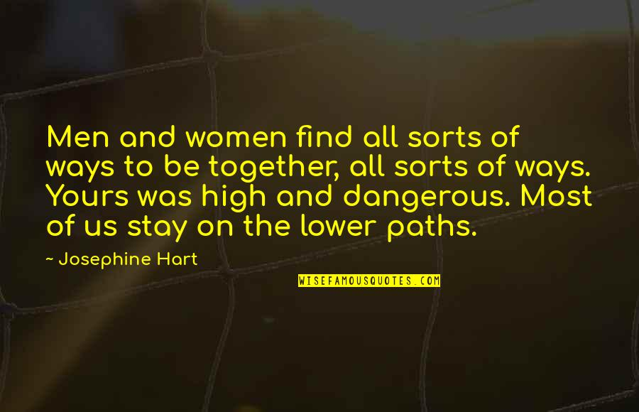 Aliazalea Quotes By Josephine Hart: Men and women find all sorts of ways