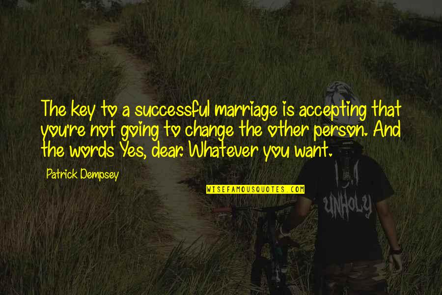 Alice Marble Quotes By Patrick Dempsey: The key to a successful marriage is accepting