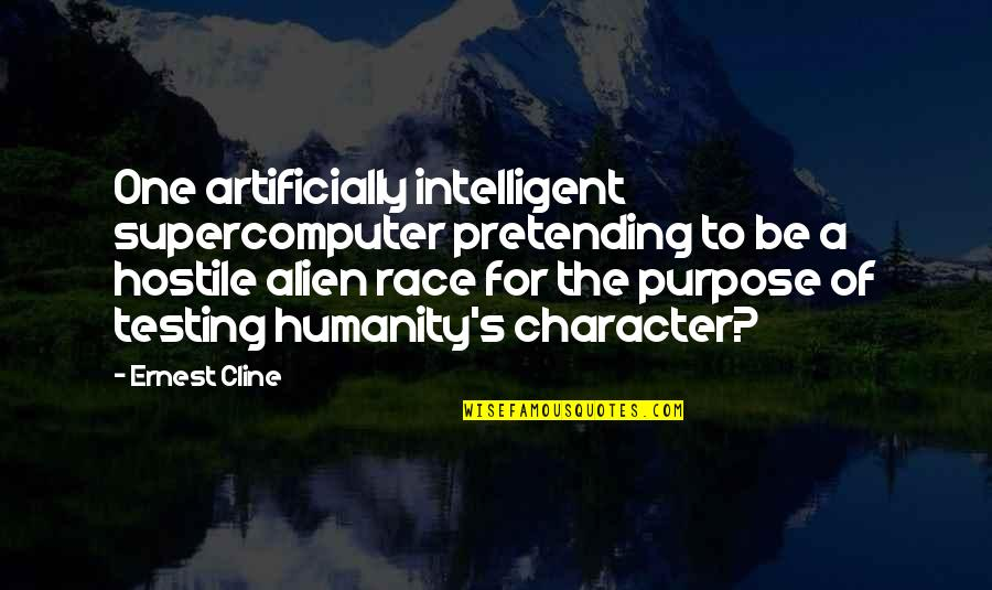 Alien Quotes By Ernest Cline: One artificially intelligent supercomputer pretending to be a