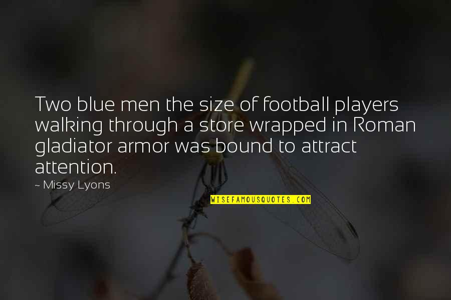 Alien Quotes By Missy Lyons: Two blue men the size of football players