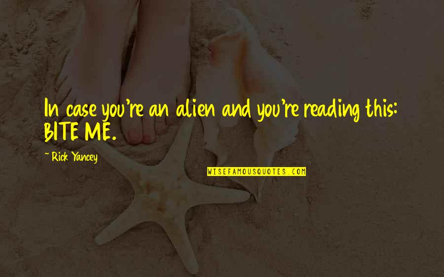 Alien Quotes By Rick Yancey: In case you're an alien and you're reading