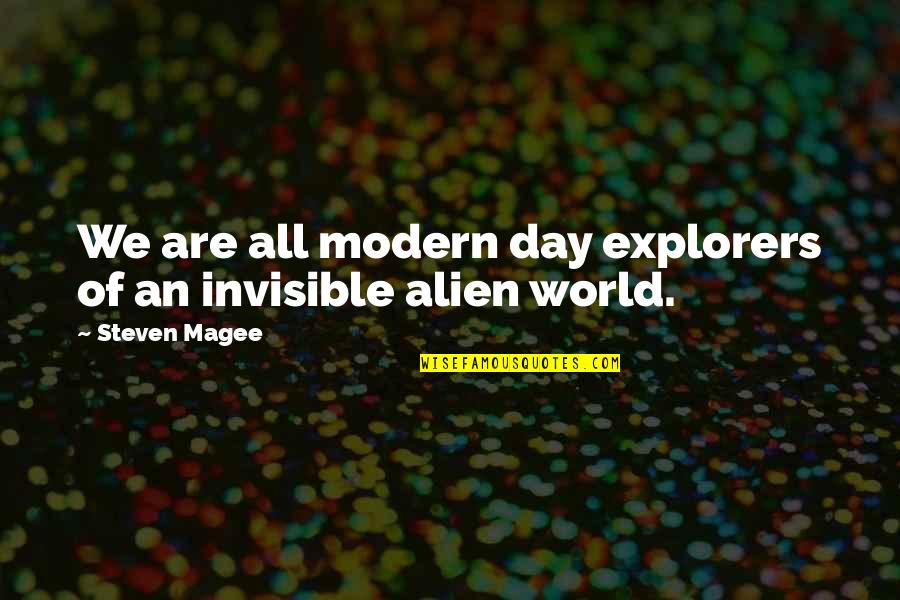Alien Quotes By Steven Magee: We are all modern day explorers of an