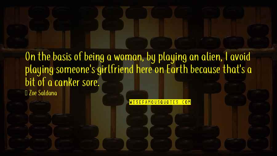 Alien Quotes By Zoe Saldana: On the basis of being a woman, by