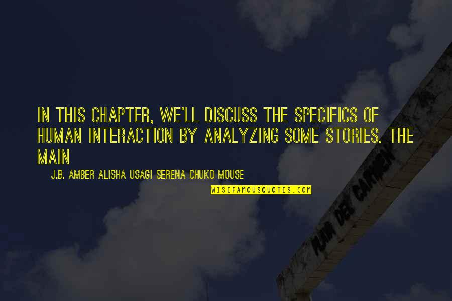 Alisha Quotes By J.B. Amber Alisha Usagi Serena Chuko Mouse: In this Chapter, we'll discuss the specifics of