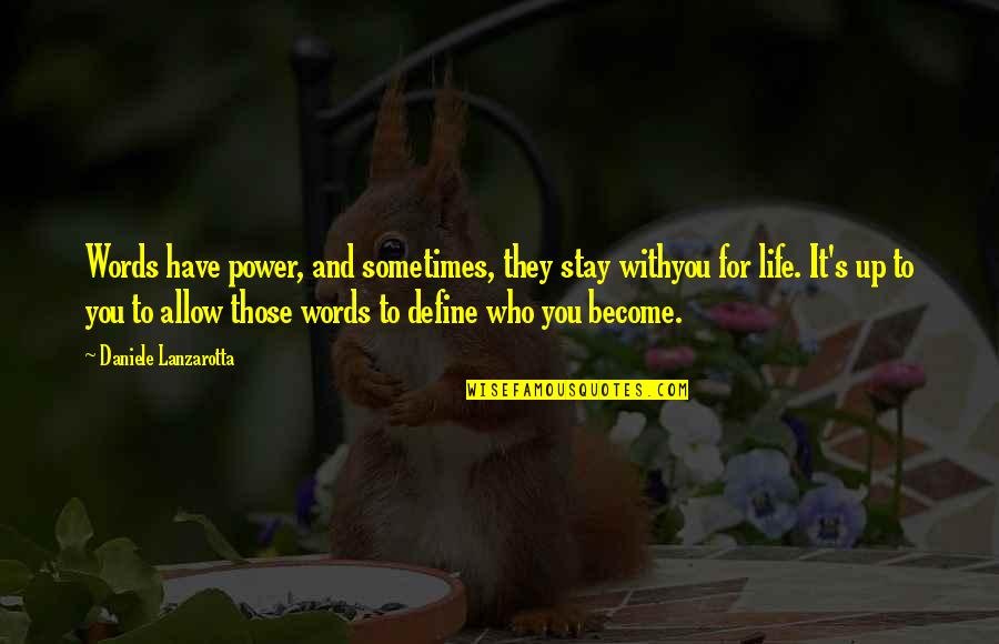 Alit Quotes By Daniele Lanzarotta: Words have power, and sometimes, they stay withyou