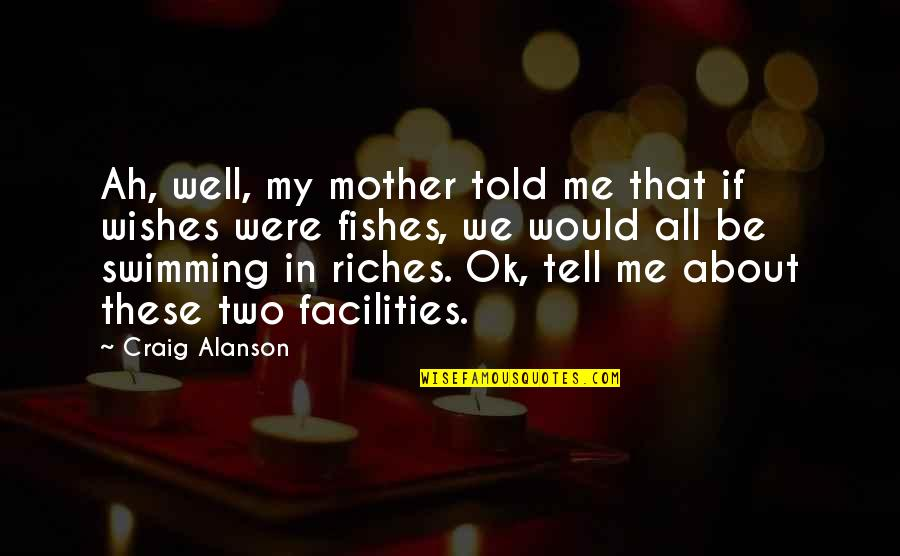 All About Me Quotes By Craig Alanson: Ah, well, my mother told me that if