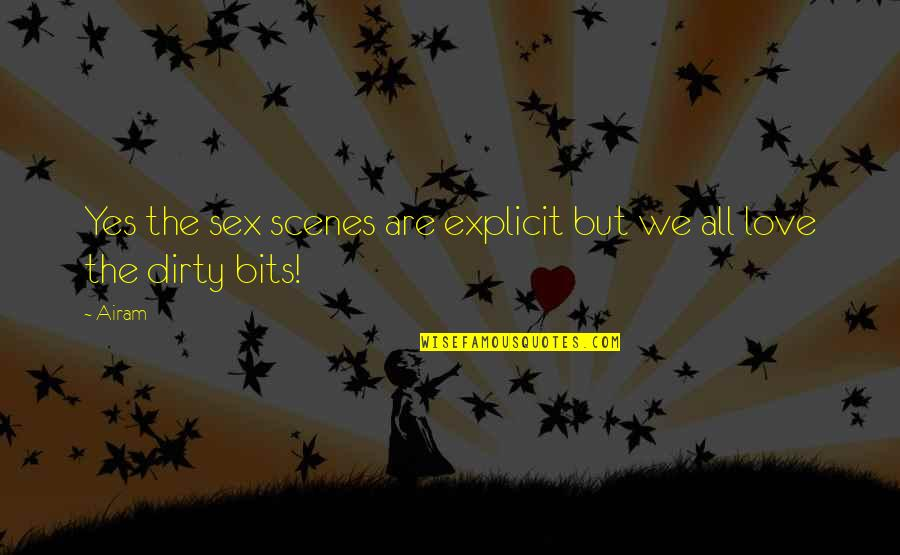 All About Us Love Quotes By Airam: Yes the sex scenes are explicit but we