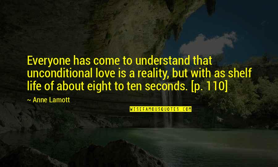 All About Us Love Quotes By Anne Lamott: Everyone has come to understand that unconditional love
