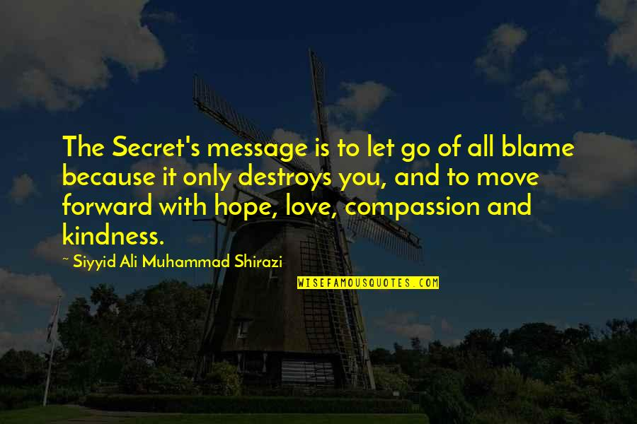 All Because Of You Love Quotes By Siyyid Ali Muhammad Shirazi: The Secret's message is to let go of