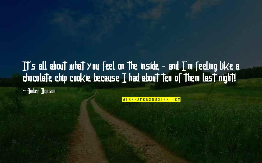 All Because Of You Quotes By Amber Benson: It's all about what you feel on the