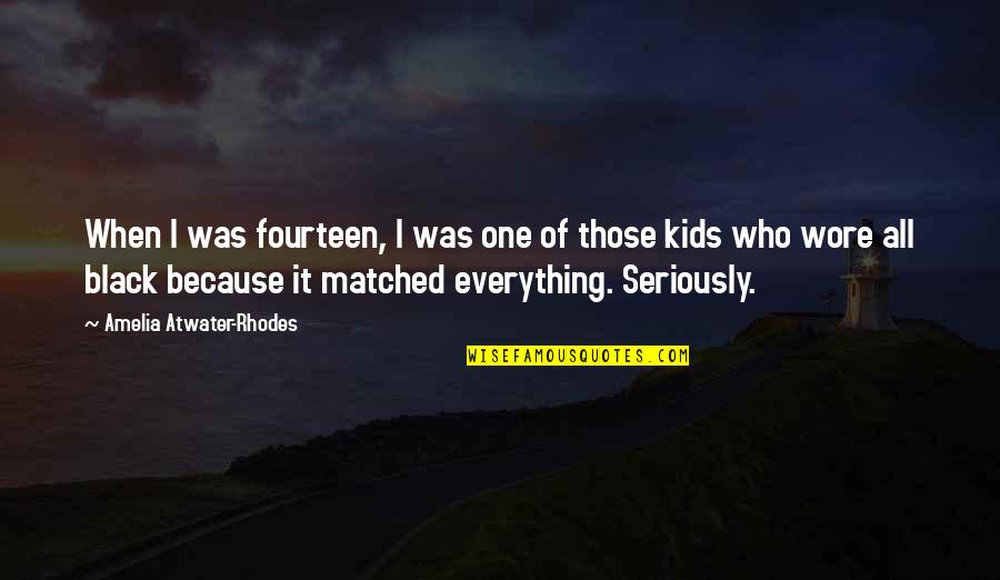 All Black Everything Quotes By Amelia Atwater-Rhodes: When I was fourteen, I was one of