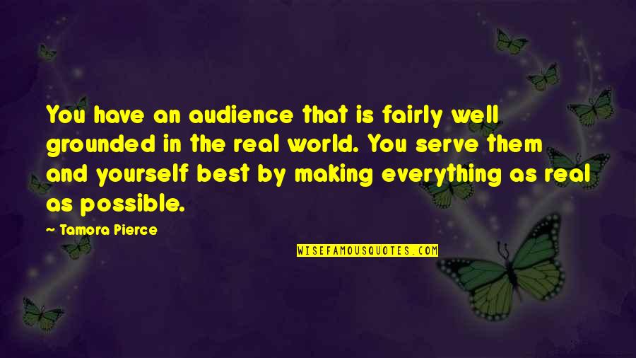 All Cave Johnson Quotes By Tamora Pierce: You have an audience that is fairly well