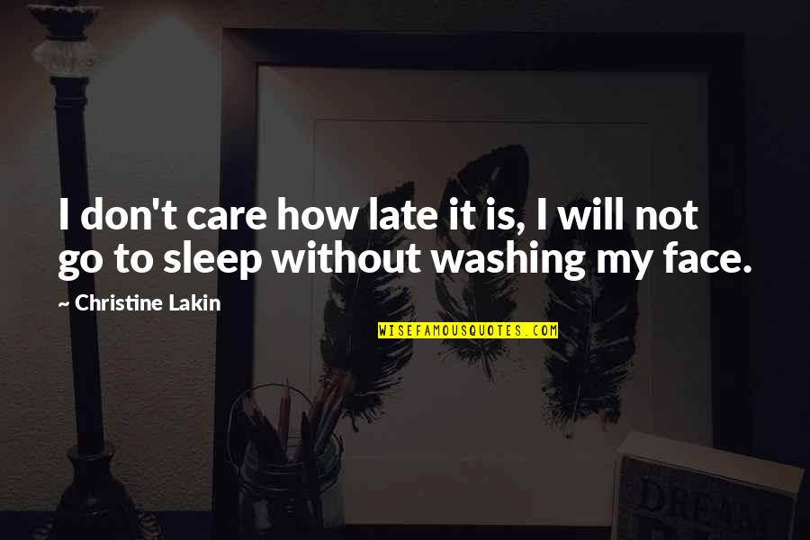 All Claptrap Quotes By Christine Lakin: I don't care how late it is, I