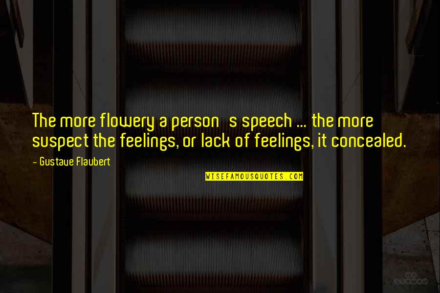 All Claptrap Quotes By Gustave Flaubert: The more flowery a person's speech ... the