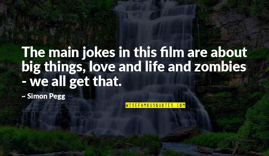 All Cod Zombies Quotes By Simon Pegg: The main jokes in this film are about
