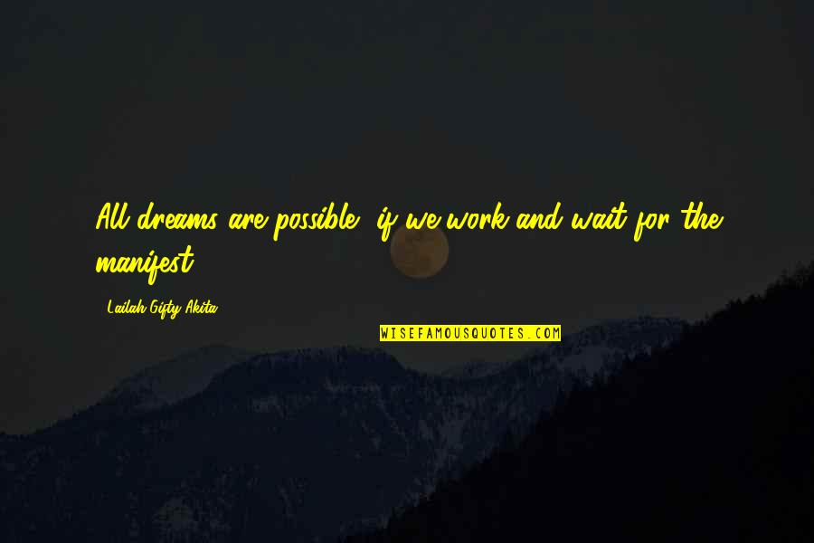 All Dreams Are Possible Quotes By Lailah Gifty Akita: All dreams are possible, if we work and