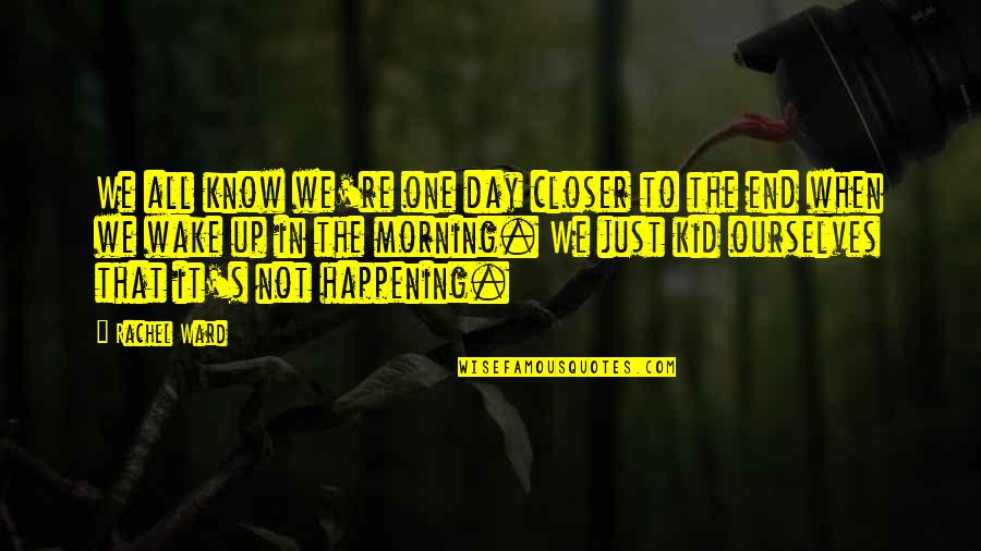 All Fools Day Quotes By Rachel Ward: We all know we're one day closer to