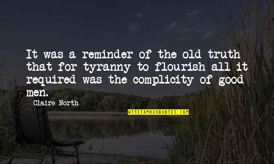 All For Good Quotes By Claire North: It was a reminder of the old truth