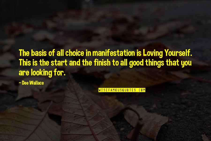 All For Good Quotes By Dee Wallace: The basis of all choice in manifestation is