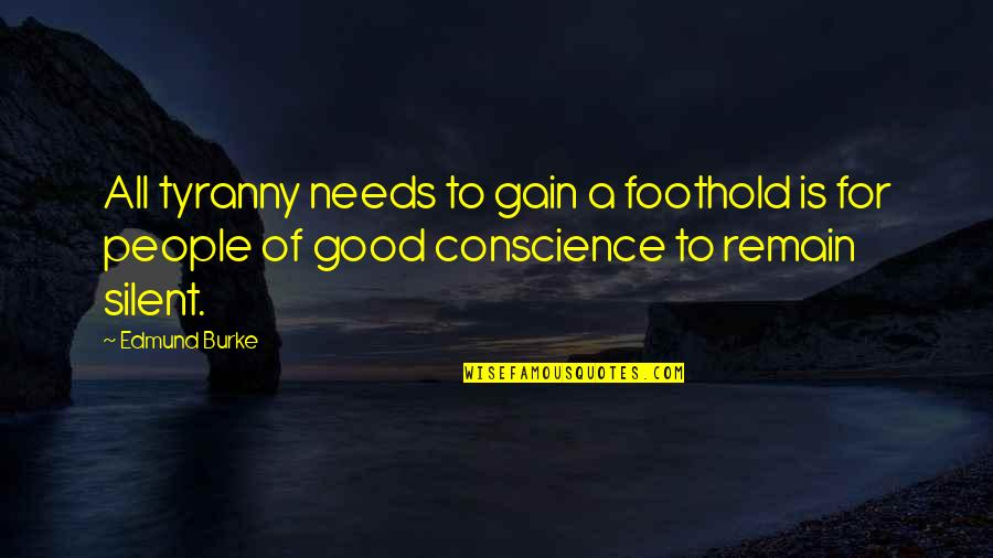 All For Good Quotes By Edmund Burke: All tyranny needs to gain a foothold is