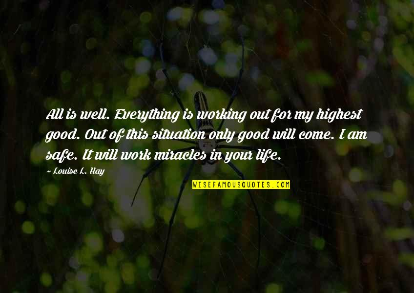 All For Good Quotes By Louise L. Hay: All is well. Everything is working out for
