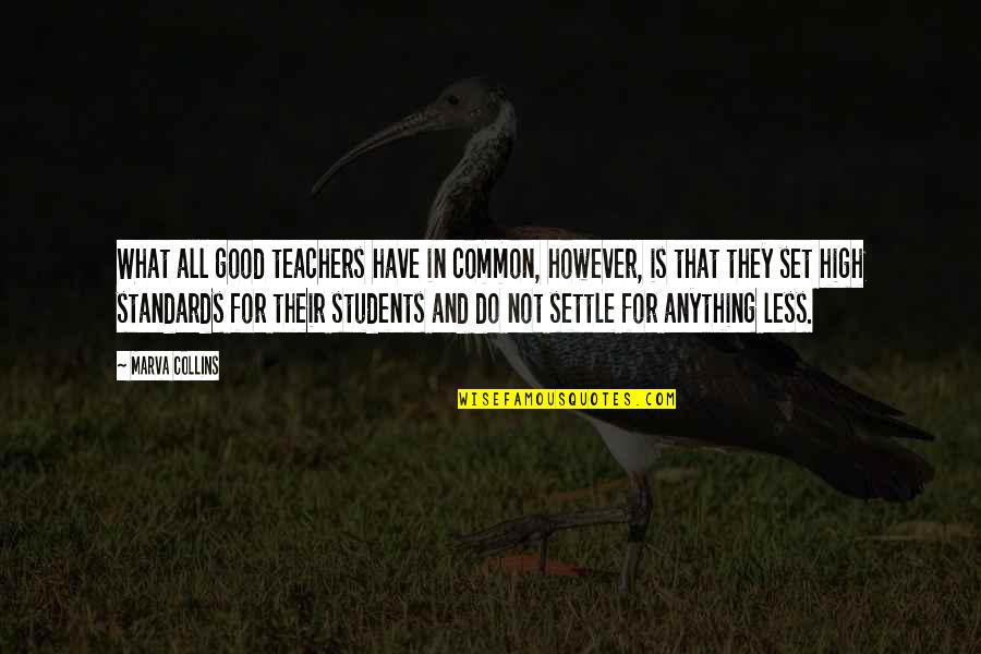 All For Good Quotes By Marva Collins: What all good teachers have in common, however,
