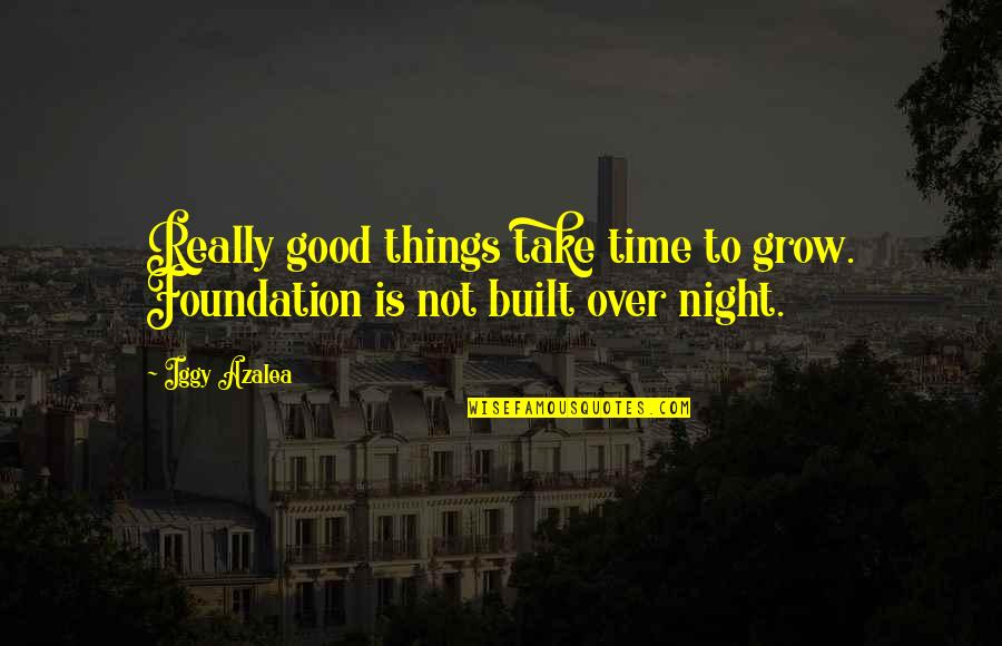 All Good Things Take Time Quotes Top 22 Famous Quotes About All