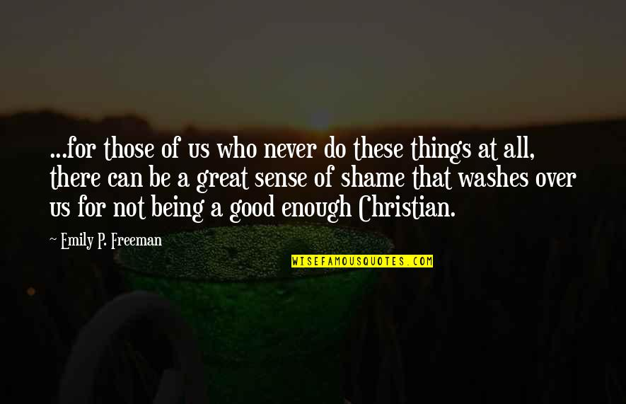 All Great Things Quotes By Emily P. Freeman: ...for those of us who never do these