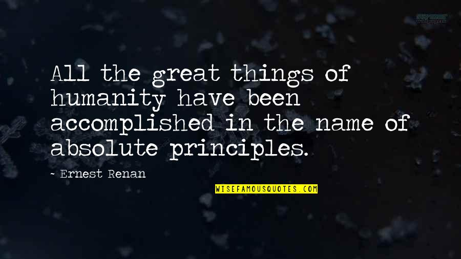 All Great Things Quotes By Ernest Renan: All the great things of humanity have been