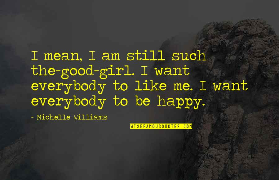 All I Want Is A Good Girl Quotes Top 20 Famous Quotes About All I