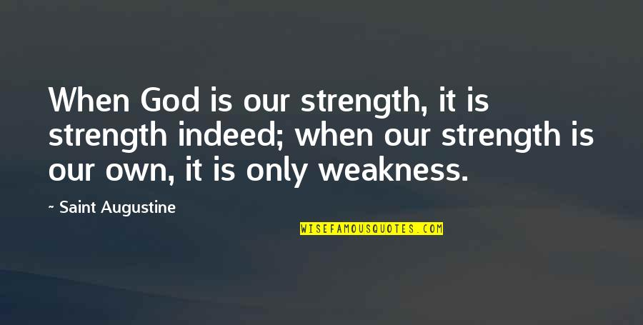 All In One Auto Insurance Quotes By Saint Augustine: When God is our strength, it is strength