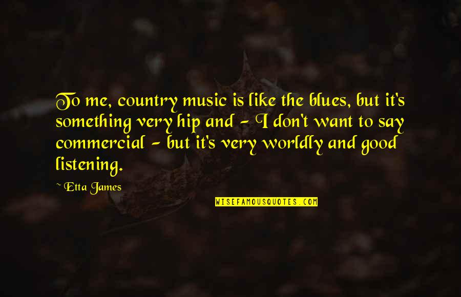 All Is Well Picture Quotes By Etta James: To me, country music is like the blues,