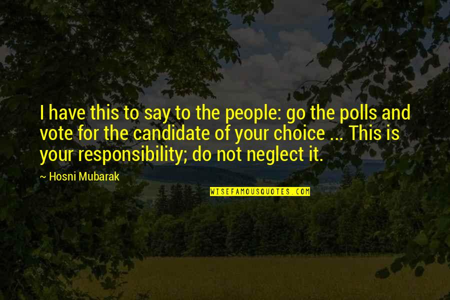 All Is Well Picture Quotes By Hosni Mubarak: I have this to say to the people: