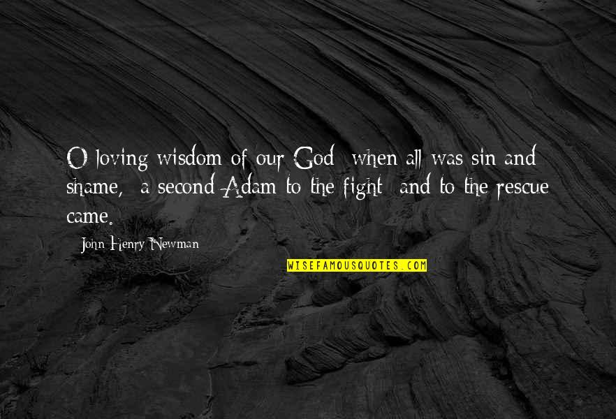 All Loving God Quotes By John Henry Newman: O loving wisdom of our God when all